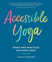Accessible Yoga, Jivana Heyman, Yoga for Every Body, Yoga variations, yoga for diversity