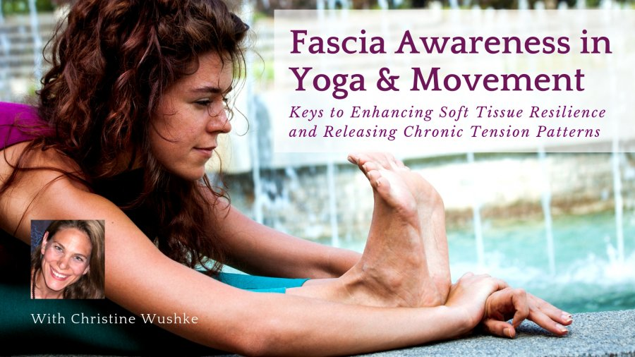 Christine Wushke, YogaU presenter, Yoga and Fascia
