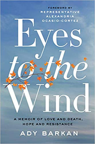 Ady Barkan, activist, Author, book cover- Eyes to the Wind
