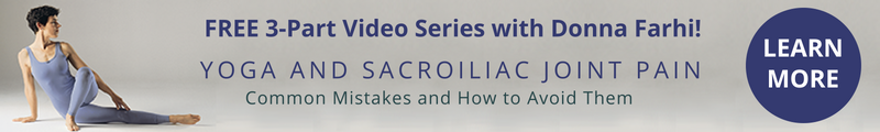 YogaUOnline free Video Series with Donna Farhi Yoga and Sacroilic Joint Pain: Common Mistakes and How to Avoid Them