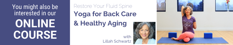 Lillah Schwartz, Lillah's course for Healthy Backs, YogaUOnline presenter, Yoga Teacher, Yoga practice tips
