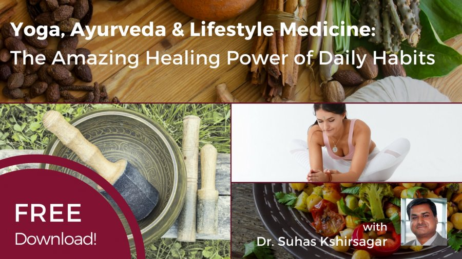 Free Download Yoga Ayurveda Lifestyle Medicine The Amazing Healing Power Of Daily Habits Yogauonline