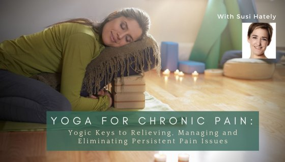 Susi Hately, yoga therapist, alignment in yoga, compensation patterns in yoga, yoga tor educators, yoga for pain relief
