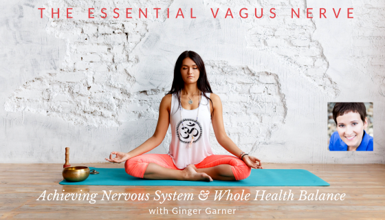 Online yoga class The Essential Vagus Nerve with Ginger Garner