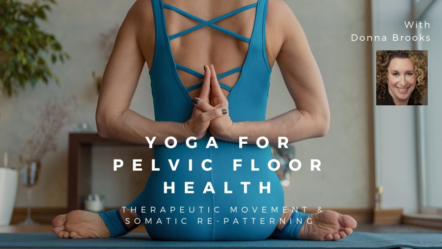 Yoga for pelvic floor health, therapeutic movement, somatic repatterning